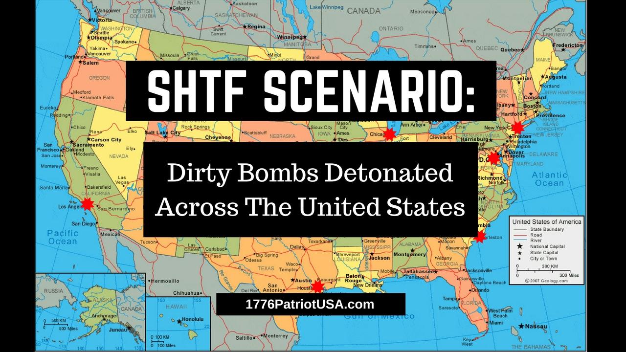 Shtf Emergency Preparedness: SHTF Scenario: Dirty Bombs Detonated Across The United